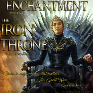 Enchantment ~ The Iron Throne ~ May 2019